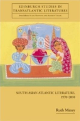 South Asian Atlantic Literature, 1970-2010