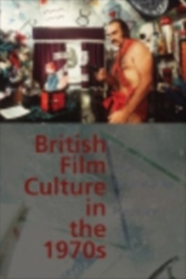 British Film Culture in the 1970s: The Boundaries of Pleasure