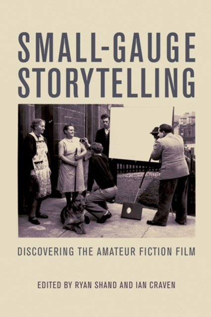 (ebook) Small-Gauge Storytelling: Discovering the Amateur Fiction Film