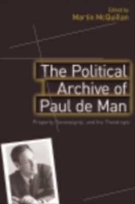 Political Archive of Paul de Man: Property, Sovereignty and the Theotropic