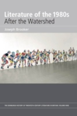 (ebook) Literature of the 1980s: After the Watershed