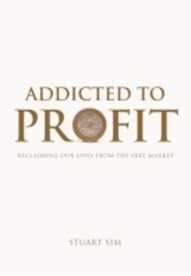Addicted to Profit