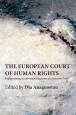 European Court of Human Rights: Implementing Strasbourg's Judgments on Domestic Policy