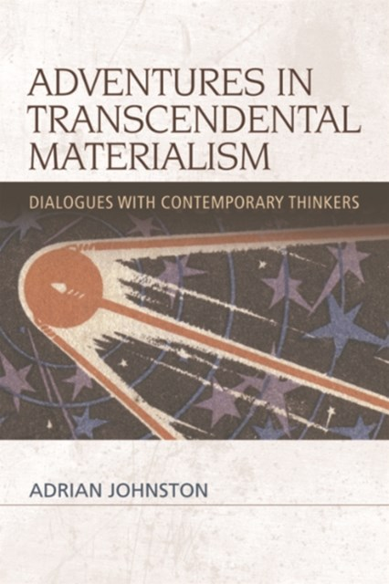 Adventures in Transcendental Materialism