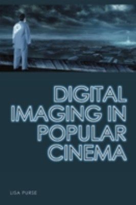 Digital Imaging in Popular Cinema