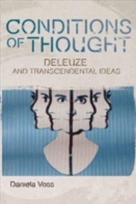 Deleuze and the Transcendental Conditions of Thought