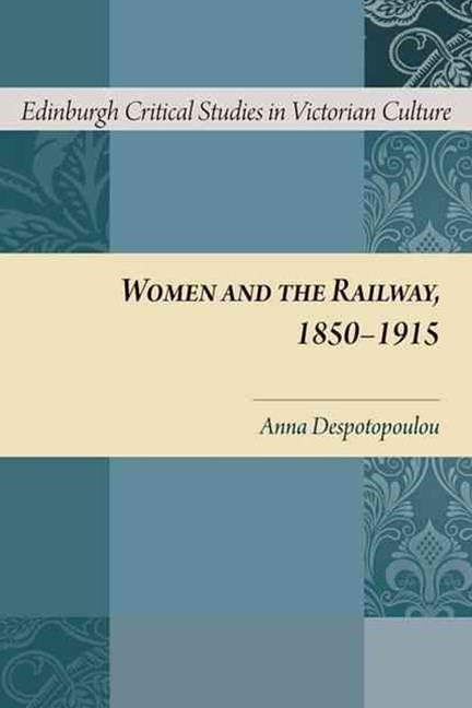 Women and the Railway, 1850-1915
