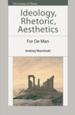Ideology, Rhetoric, Aesthetics: For de Man