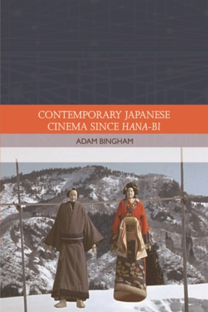 Contemporary Japanese Cinema Since Hana-Bi