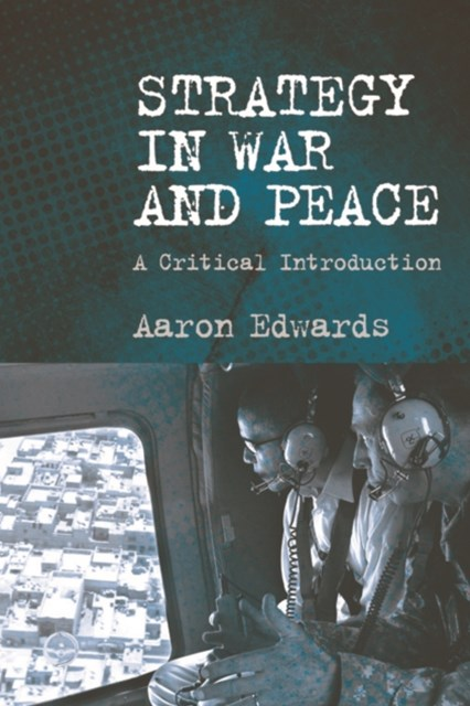 Strategy in War and Peace