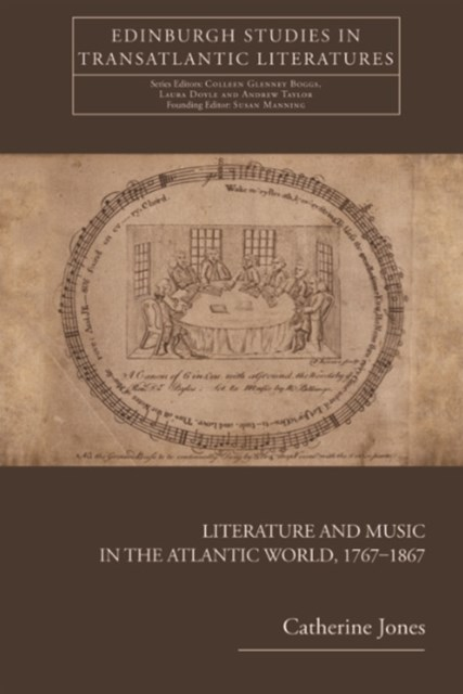 Literature and Music in the Atlantic World, 1767-1867