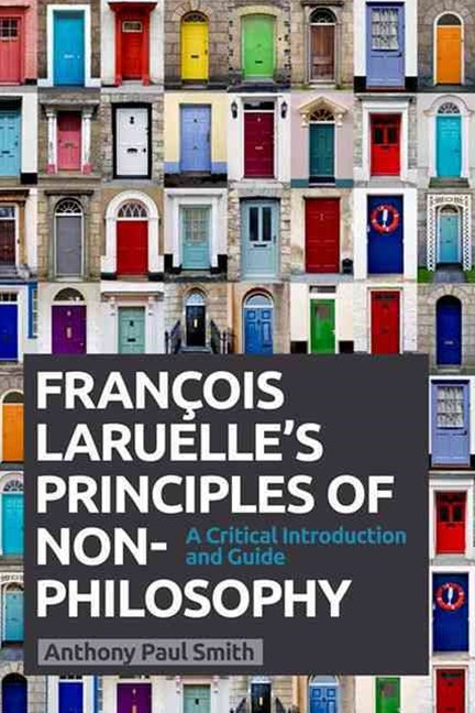 Francois Laruelle's Principles of Non-Philosophy