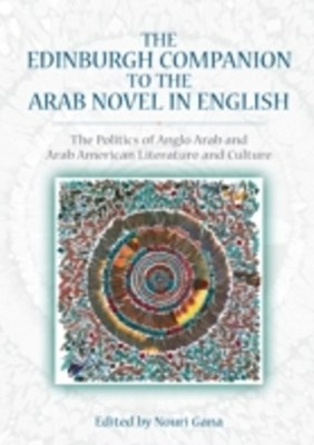 Edinburgh Companion to the Arab Novel in English