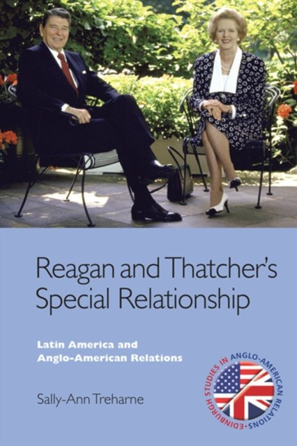 Reagan and Thatcher's Special Relationship