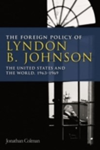 (ebook) Foreign Policy of Lyndon B. Johnson - Politics Political Issues