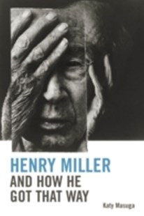 (ebook) Henry Miller and How He Got That Way - Reference