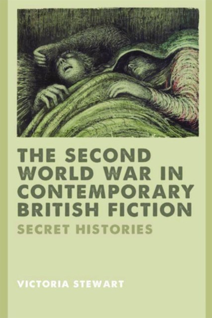 Second World War in Contemporary British Fiction