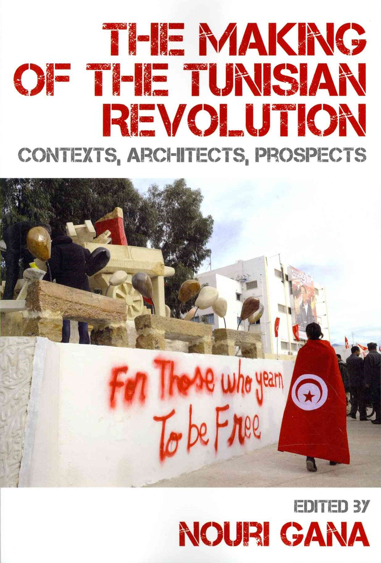 The Making of the Tunisian Revolution