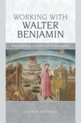 (ebook) Working with Walter Benjamin: Recovering a Political Philosophy