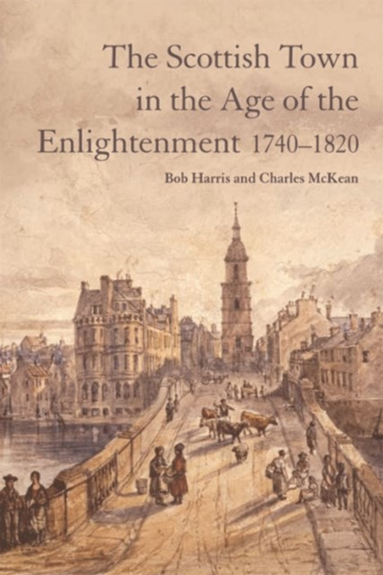 (ebook) Scottish Town in the Age of the Enlightenment 1740-1820