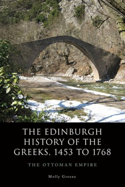 Edinburgh History of the Greeks, 1453 to 1768