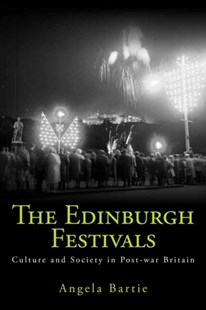 The Edinburgh Festivals by Angela Bartie (9780748694051) - PaperBack - Art & Architecture General Art