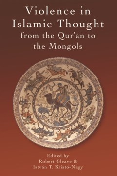 Violence in Islamic Thought from the Qur