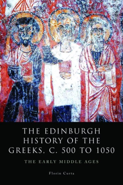 Edinburgh History of the Greeks, c. 500 to 1050