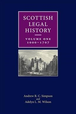 Scottish Legal History: 1000-1707