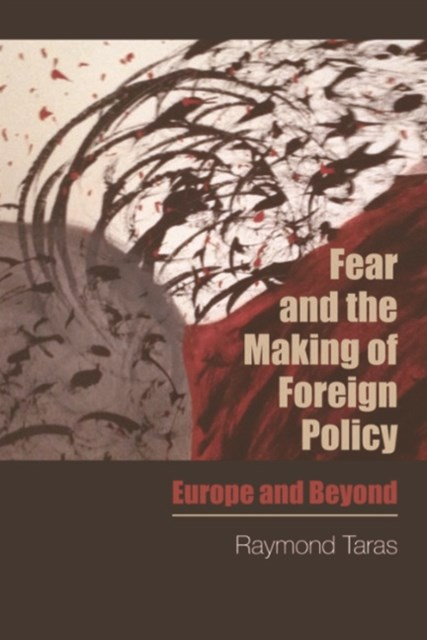 (ebook) Fear and the Making of Foreign Policy