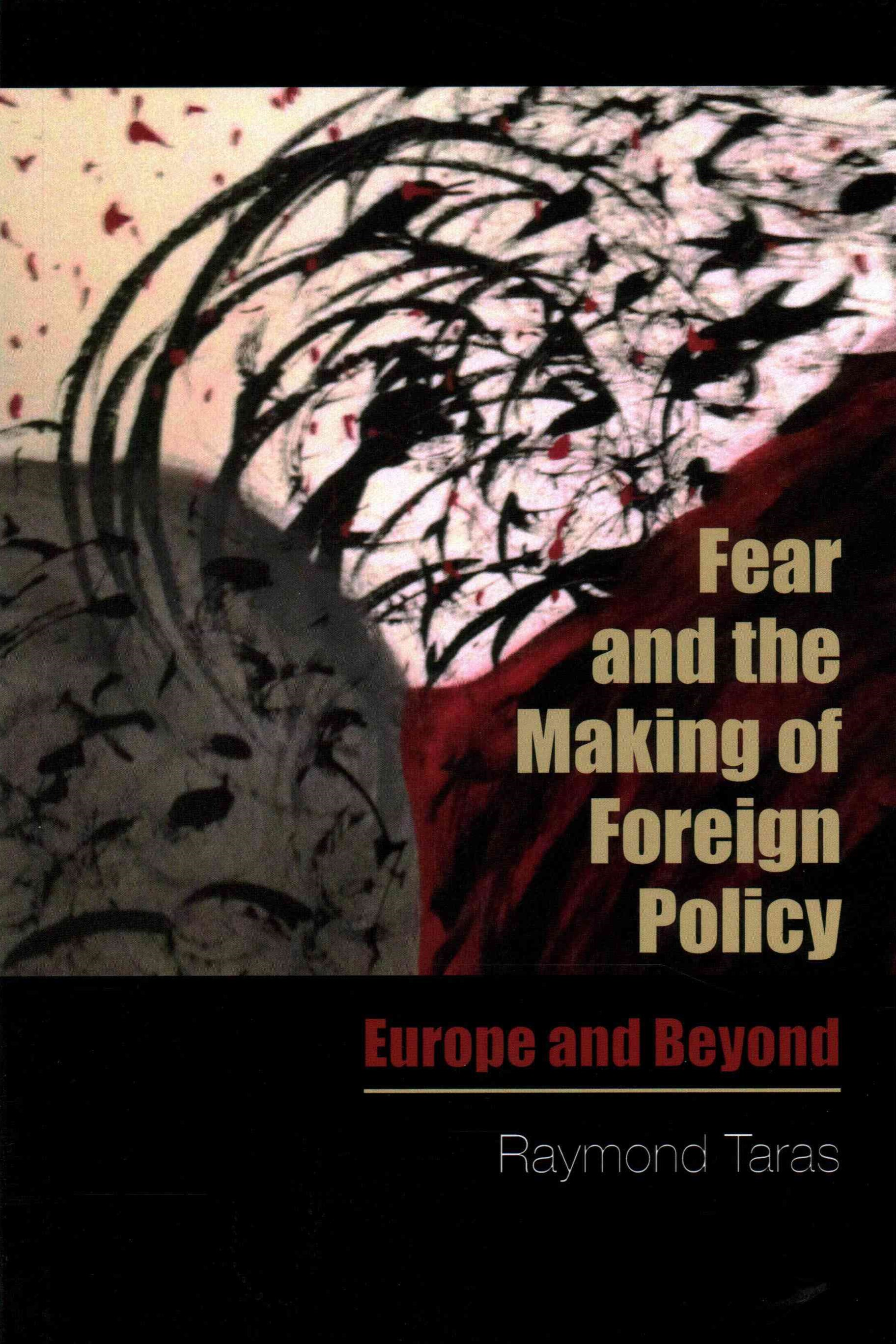 Fear and the Making of Foreign Policy