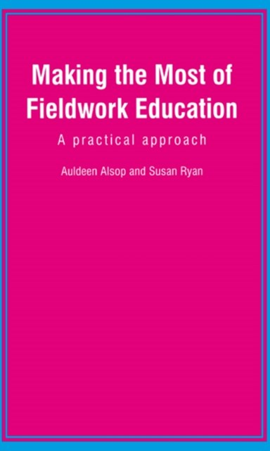 Making the Most of Fieldwork Education : A Practical Approach