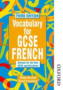 Vocabulary for GCSE French by Philip Horsfall, David Crossland (9780748762736) - PaperBack - Non-Fiction