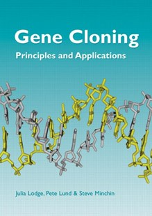 Gene Cloning by Julia Lodge, Steve Minchin, Peter Lund (9780748765348) - PaperBack - Science & Technology Biology