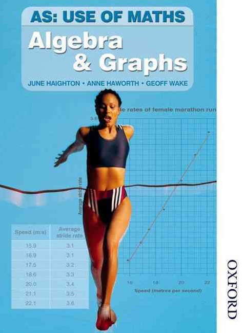 AS Use of Maths Core Book: Algebra and Graphs