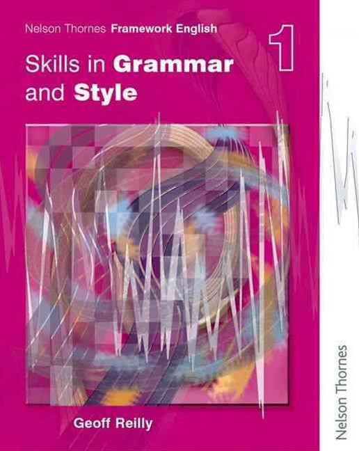 Nelson Thornes Framework English: Skills in Grammar and Style Book 1