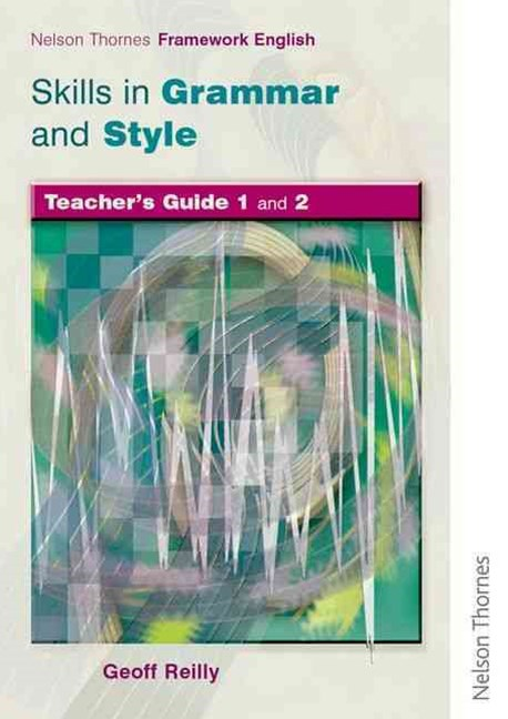 Nelson Thornes Framework English: Skills in Grammar and Style Teacher Guide