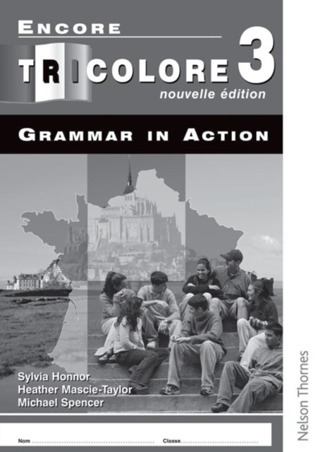 Encore Tricolore Nouvelle 3 Grammar in Action Workbook