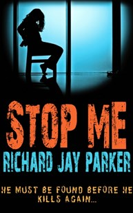 Stop Me by Richard Jay Parker (9780749007133) - PaperBack - Crime Mystery & Thriller