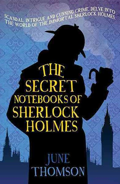 The Secret Notebooks of Sherlock Holmes