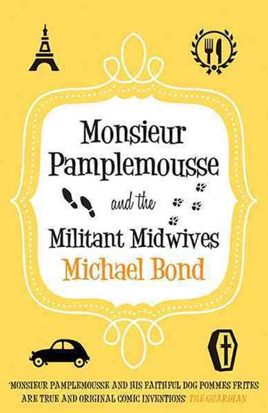 Monsieur Pamplemousse and the Militant Midwives