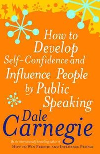 How to Develop Self-Confidence by Dale, Carnegie, (9780749305796) - PaperBack - Business & Finance Careers