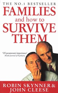 Families and How to Survive Them by Cleese,John, Skynner,Robin and, John Cleese (9780749314101) - PaperBack - Family & Relationships
