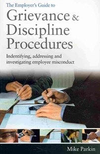 The Employer's Guide to Grievance and Discipline Procedures by Mike Parkin (9780749454142) - PaperBack - Business & Finance Ecommerce