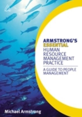 Armstrong's Essential Human Resource Management Practice