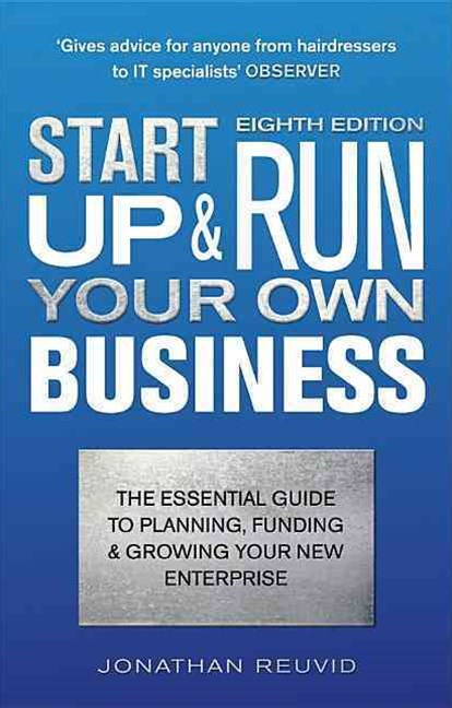 Start up and Run Your Own Business