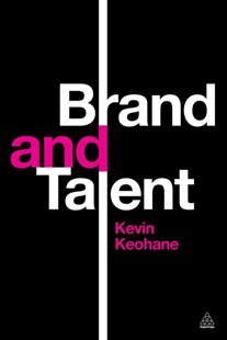 Brand and Talent by Kevin Keohane (9780749469252) - PaperBack - Business & Finance Business Communication