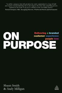 On Purpose by Shaun Smith, Andy Milligan, Janine Dyer (9780749471910) - PaperBack - Business & Finance Business Communication