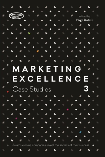 Marketing Excellence 3 (Case Studies)