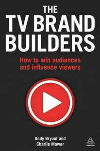 TV Brand Builders by Andy Bryant, Charlie Mawer (9780749476687) - PaperBack - Business & Finance Careers